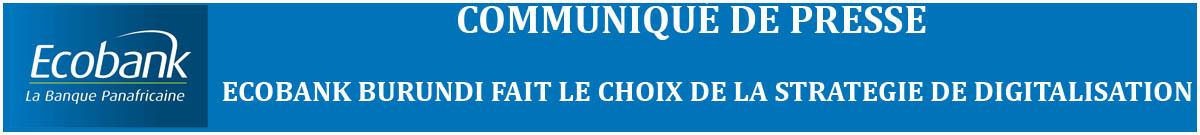 http://www.iwacu-burundi.org/wp-content/uploads/2017/06/ECOBANK-14-JUIN-COMMUNIQUE-DE-PRESSE-_IWACU-ET-JOURNAL-LE-RENOUVEAU_CONSOLIDATION-DES-AGENCES-_13-JUIN-2017.pdf