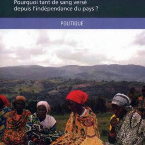 """Crises politiques et """"conflits ethniques"""" au Burundi"""