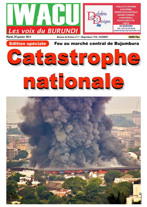 IWACU Editions spéciale Incendie du marché central de Bujumbura 2013